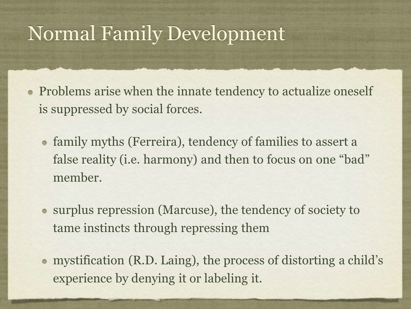 Normal Family Development Problems arise when the innate tendency to actualize oneself is suppressed by social forces.