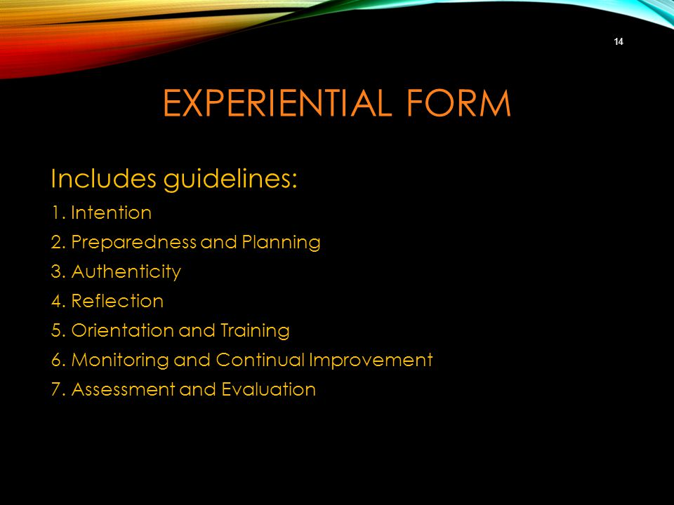 EXPERIENTIAL FORM Includes guidelines: 1. Intention 2.