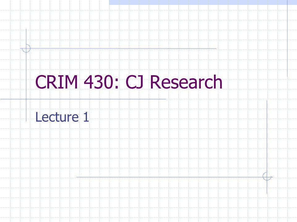 CRIM 430: CJ Research Lecture 1