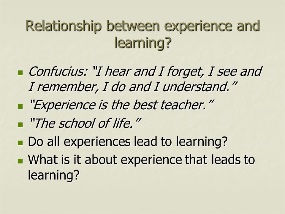 Relationship between experience and learning.