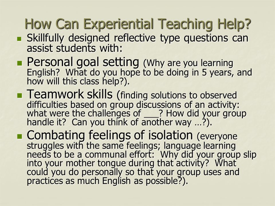 How Can Experiential Teaching Help.