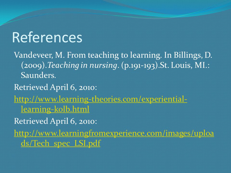 References Vandeveer, M. From teaching to learning.