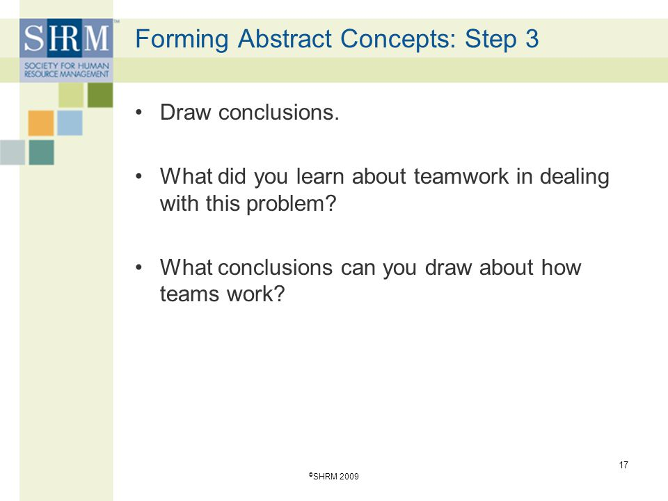 Forming Abstract Concepts: Step 3 Draw conclusions. What did you learn about teamwork in dealing with this problem? What conclusions can you draw abou