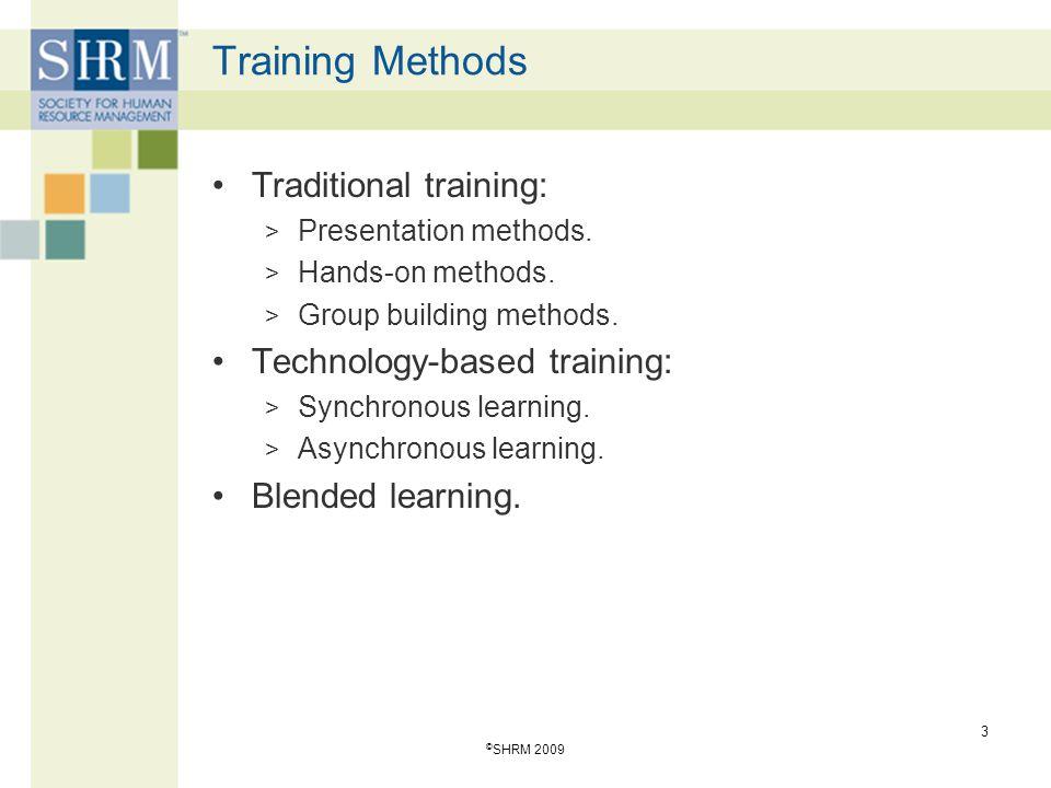 Training Methods The training program must be: > Developed or purchased.