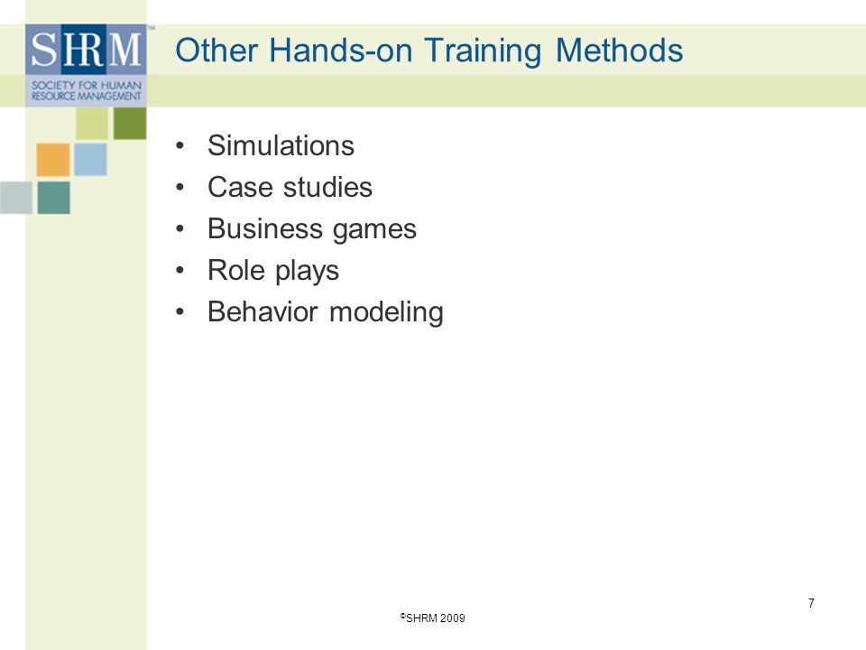 Unit #6 – Class #2 – E-Learning and Technology in Training Technology in training Economic considerations 28 © SHRM 2009