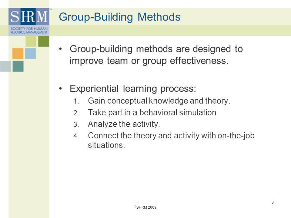 Group-Building Methods Adventure learning: > Outdoor activities.