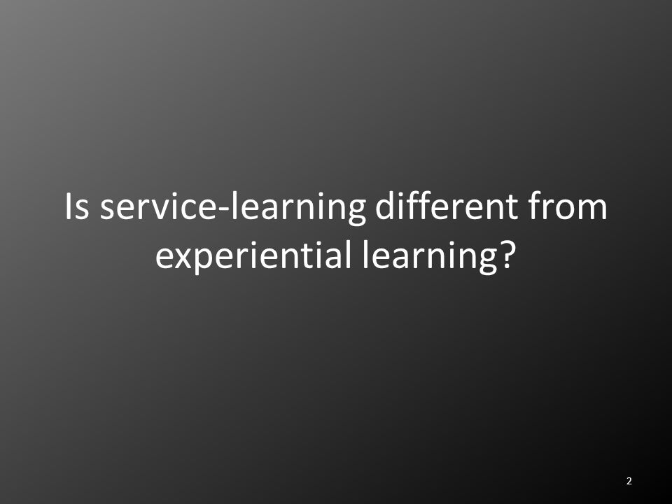 Is service-learning different from experiential learning 2