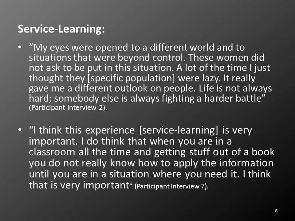 8 Service-Learning: My eyes were opened to a different world and to situations that were beyond control.