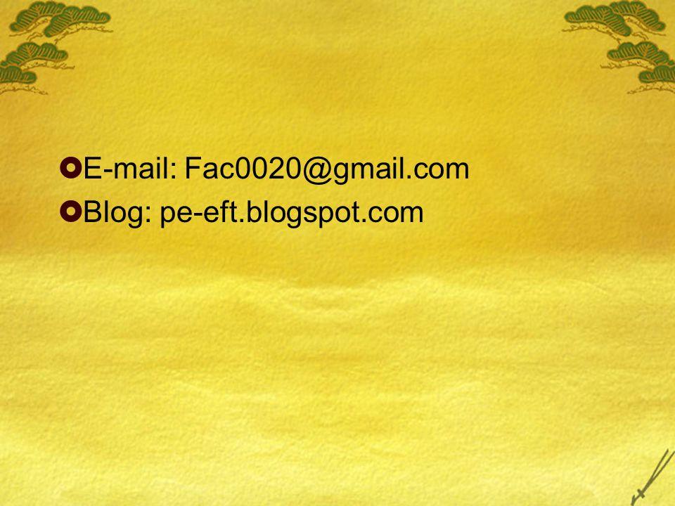  E-mail: Fac0020@gmail.com  Blog: pe-eft.blogspot.com