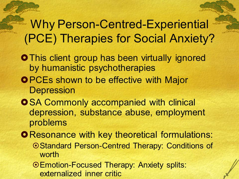 Why Person-Centred-Experiential (PCE) Therapies for Social Anxiety.
