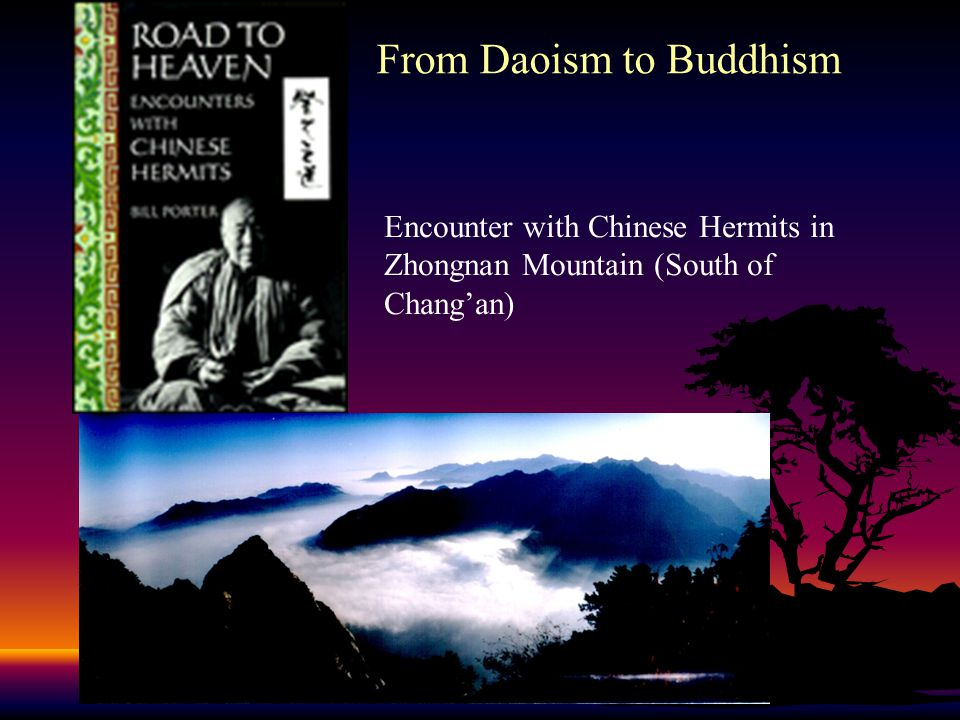 Encounter with Chinese Hermits in Zhongnan Mountain (South of Chang'an) From Daoism to Buddhism