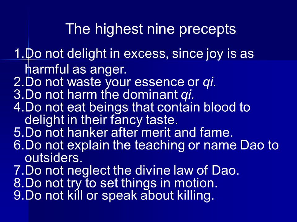 The highest nine precepts 1.Do not delight in excess, since joy is as harmful as anger.