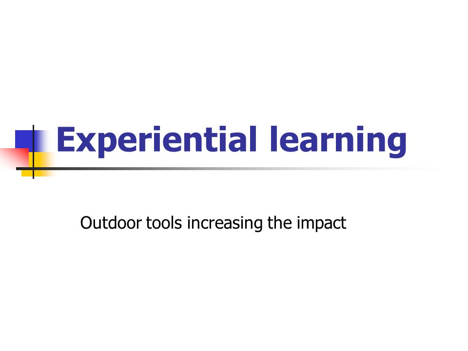 Experiential learning Outdoor tools increasing the impact