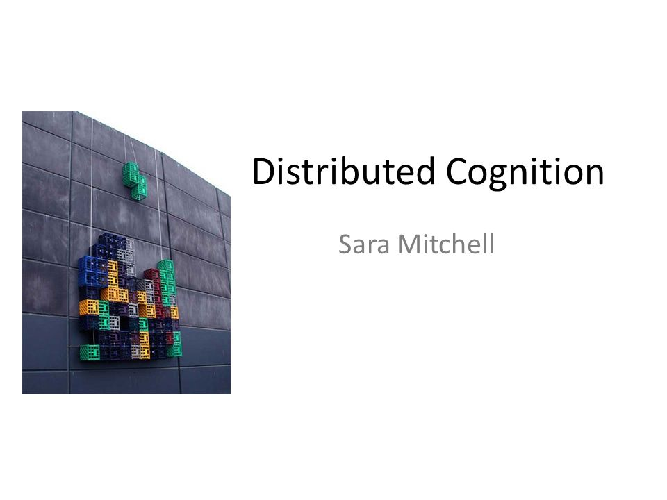 Distributed Cognition Sara Mitchell
