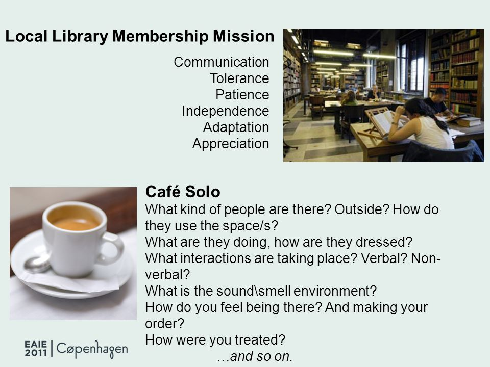 Local Library Membership Mission Communication Tolerance Patience Independence Adaptation Appreciation Café Solo What kind of people are there.