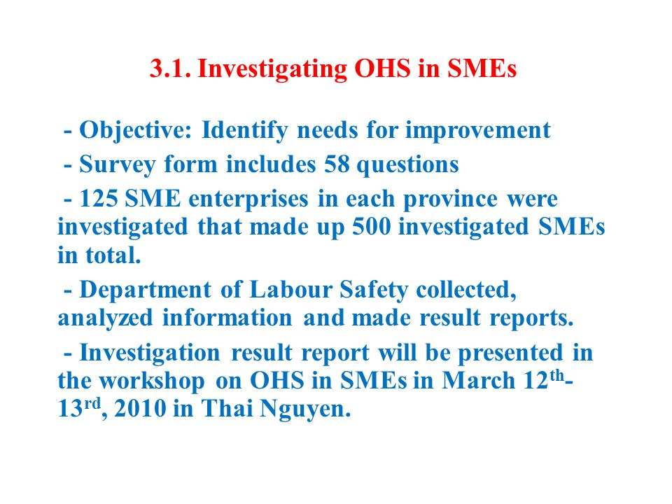 3.1. Investigating OHS in SMEs - Objective: Identify needs for improvement - Survey form includes 58 questions - 125 SME enterprises in each province