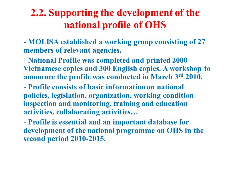 2.2. Supporting the development of the national profile of OHS - MOLISA established a working group consisting of 27 members of relevant agencies. - N
