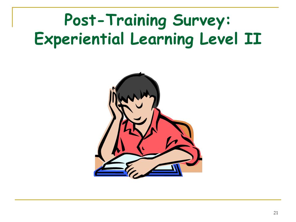 21 Post-Training Survey: Experiential Learning Level II