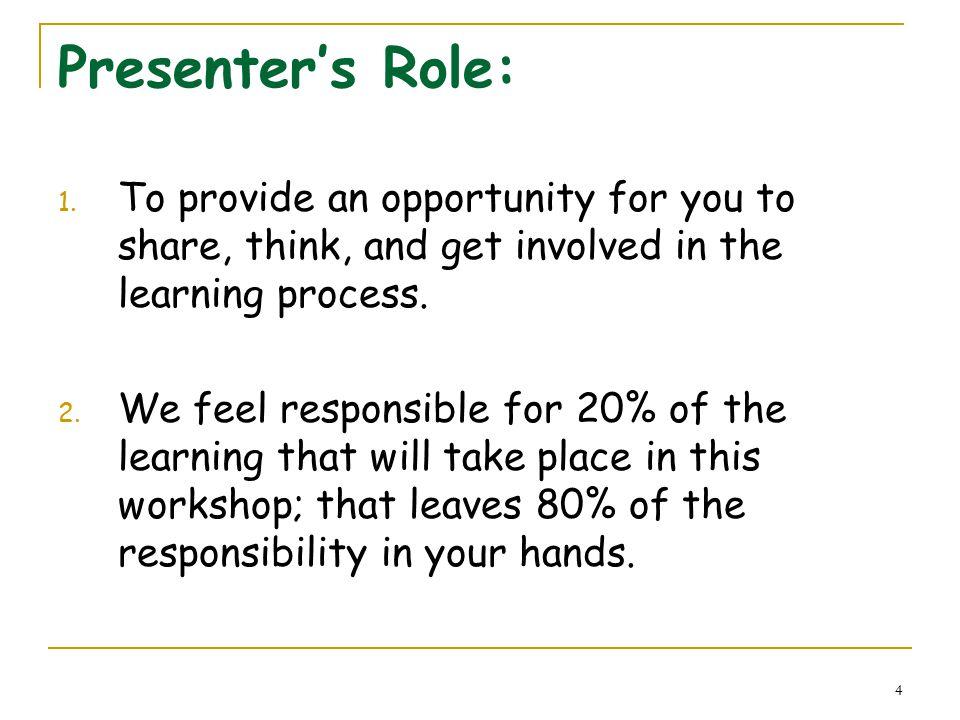 4 Presenter's Role: 1.