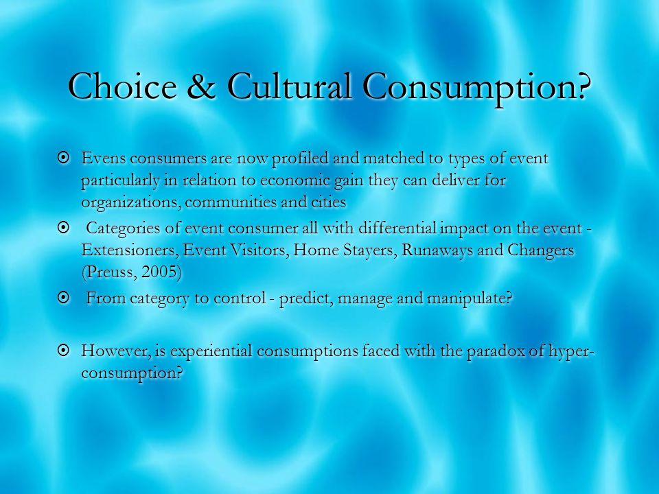 Choice & Cultural Consumption.