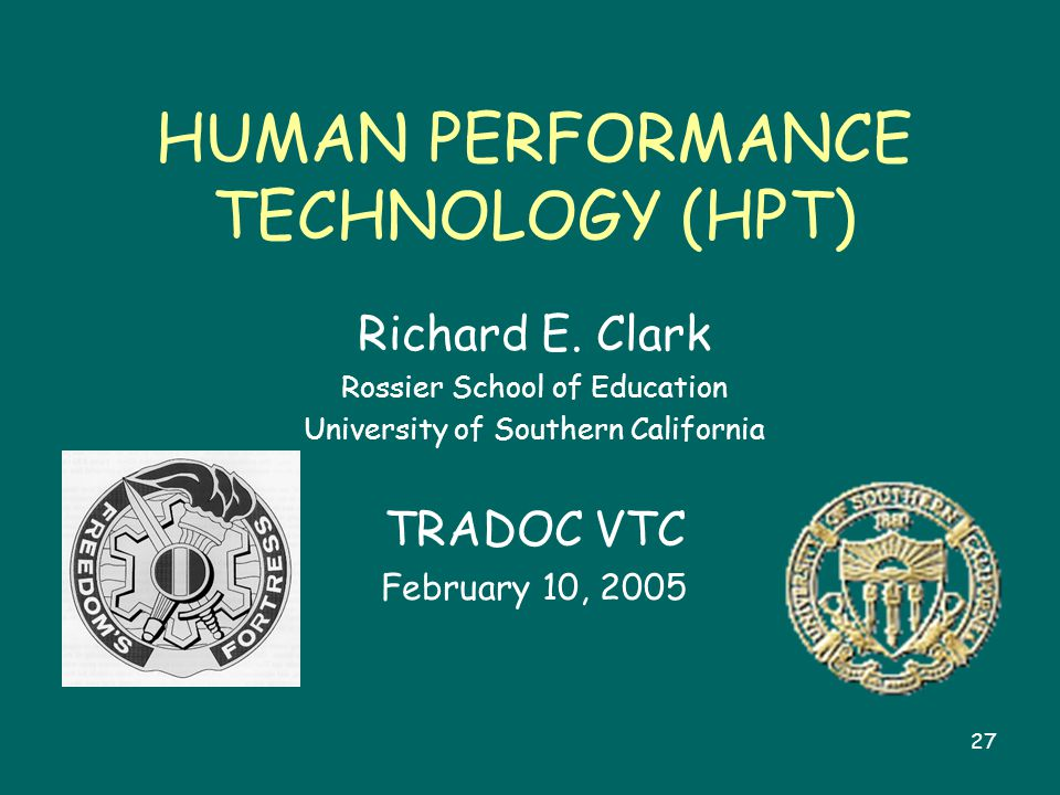 27 HUMAN PERFORMANCE TECHNOLOGY (HPT) Richard E.