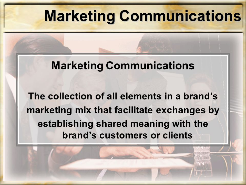 Marketing Communications The collection of all elements in a brand's marketing mix that facilitate exchanges by establishing shared meaning with the b