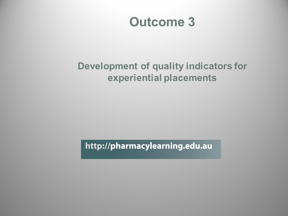 Outcome 3 Development of quality indicators for experiential placements