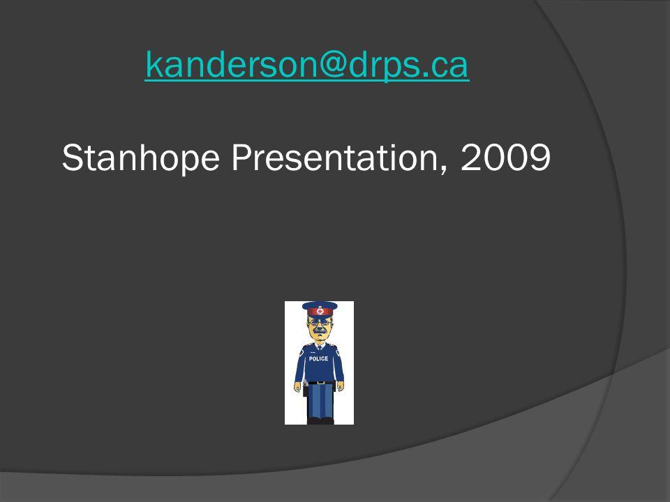 kanderson@drps.ca kanderson@drps.ca Stanhope Presentation, 2009
