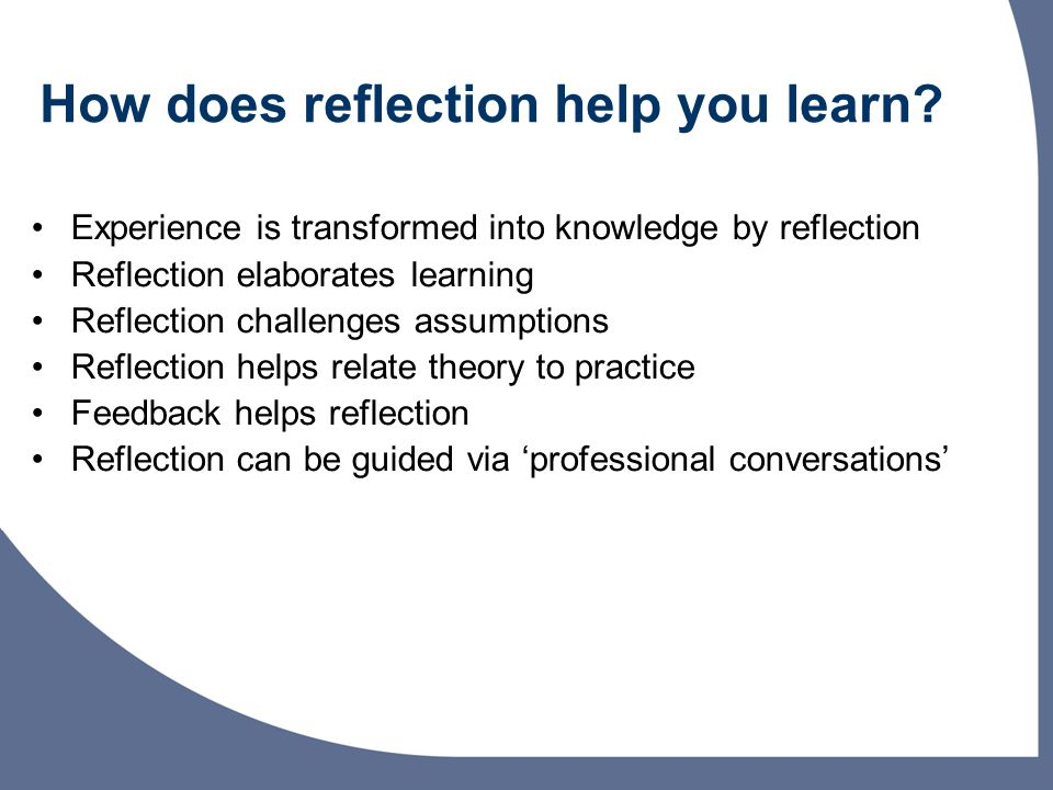 How does reflection help you learn.
