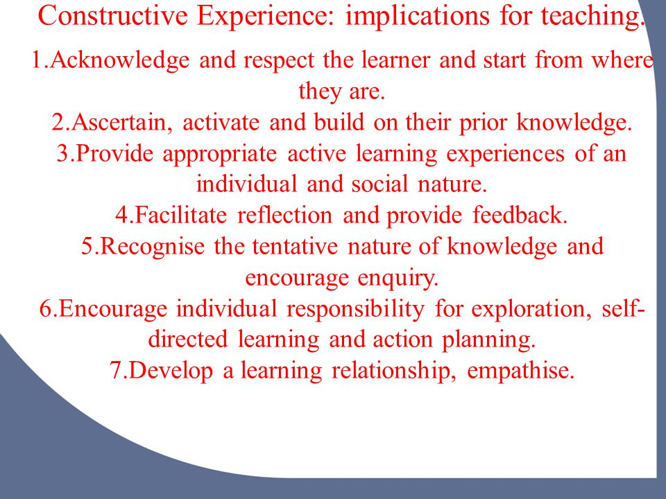 Constructive Experience: implications for teaching.