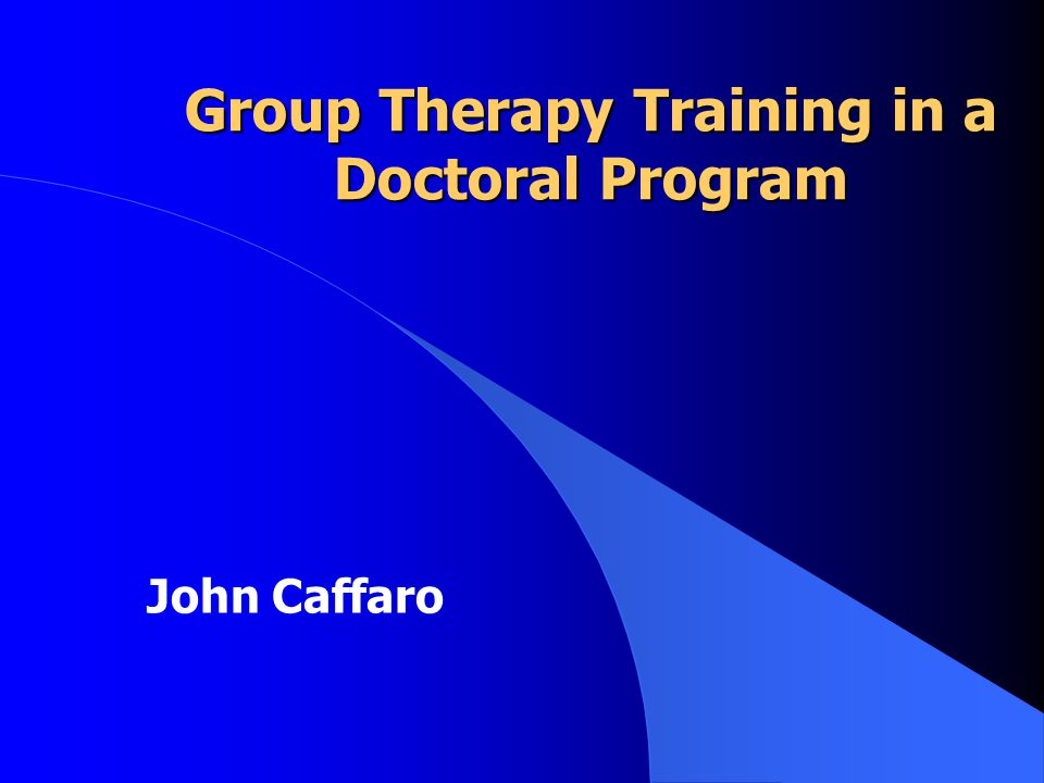 Group Therapy Training in a Doctoral Program John Caffaro