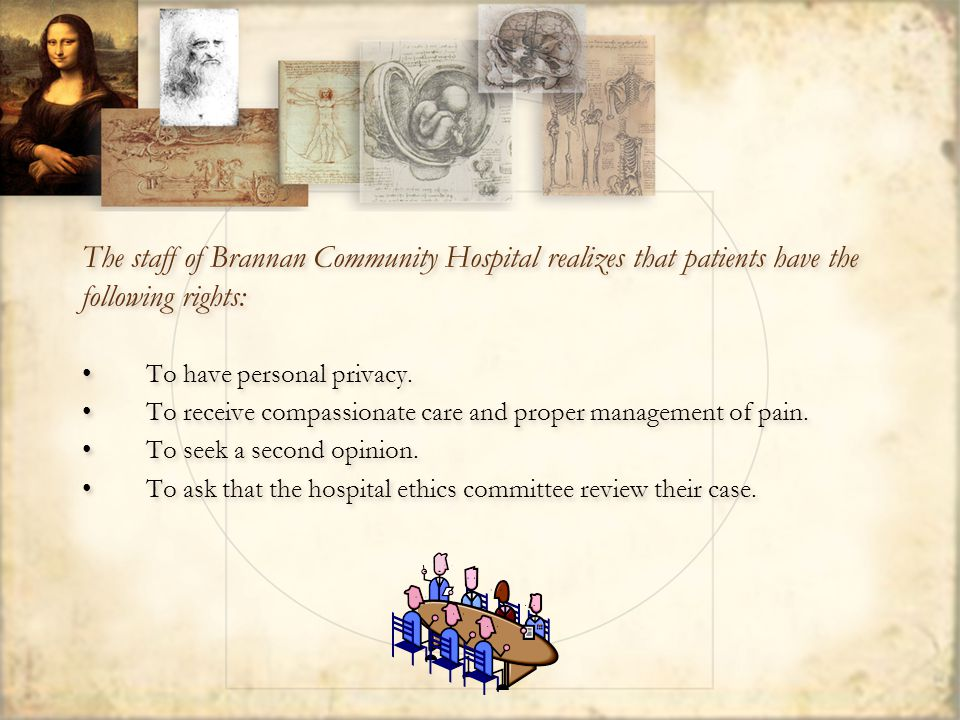 The staff of Brannan Community Hospital realizes that patients have the following rights: To have personal privacy.