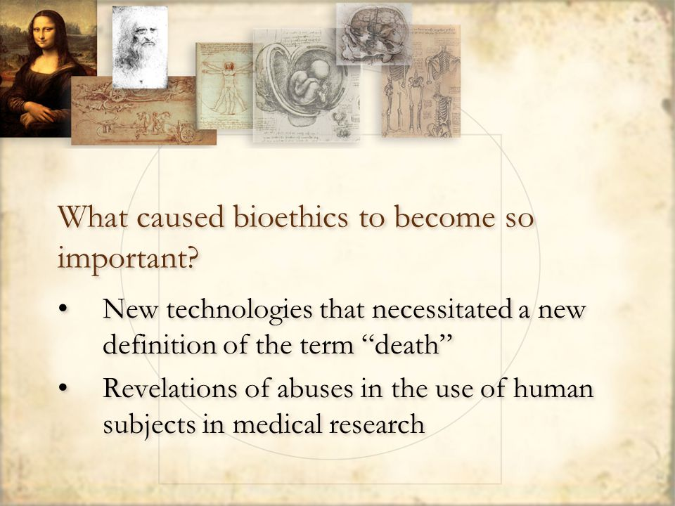 What caused bioethics to become so important.