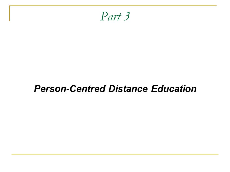 Part 3 Person-Centred Distance Education