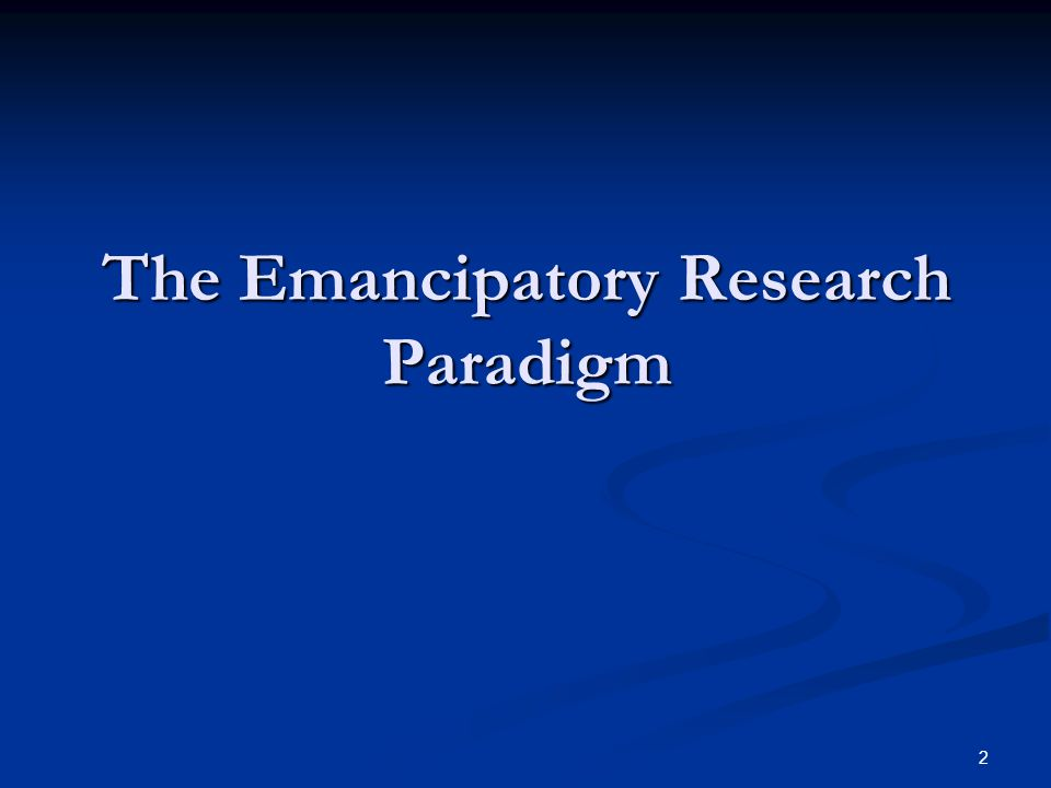2 The Emancipatory Research Paradigm