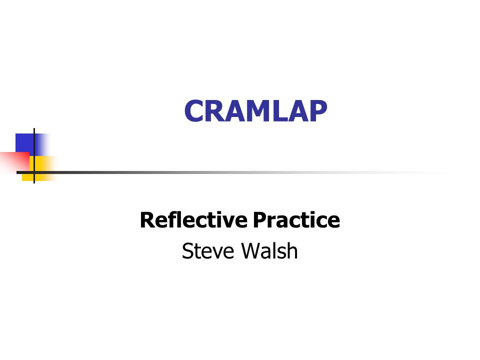 CRAMLAP Reflective Practice Steve Walsh