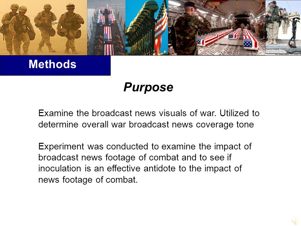 Purpose Examine the broadcast news visuals of war.