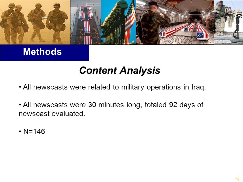 Methods All newscasts were related to military operations in Iraq.