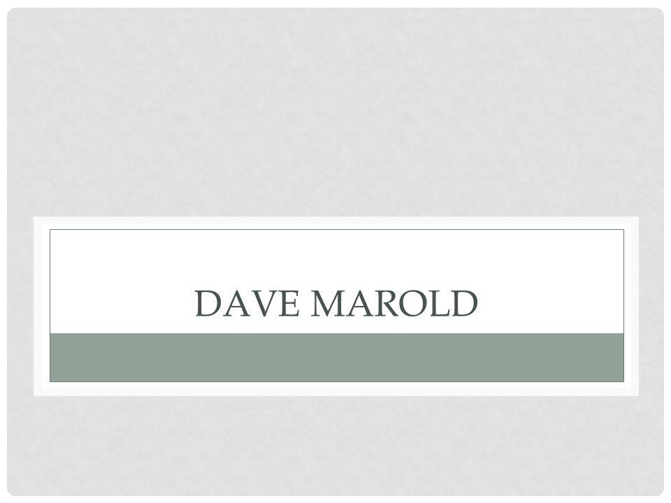 DAVE MAROLD