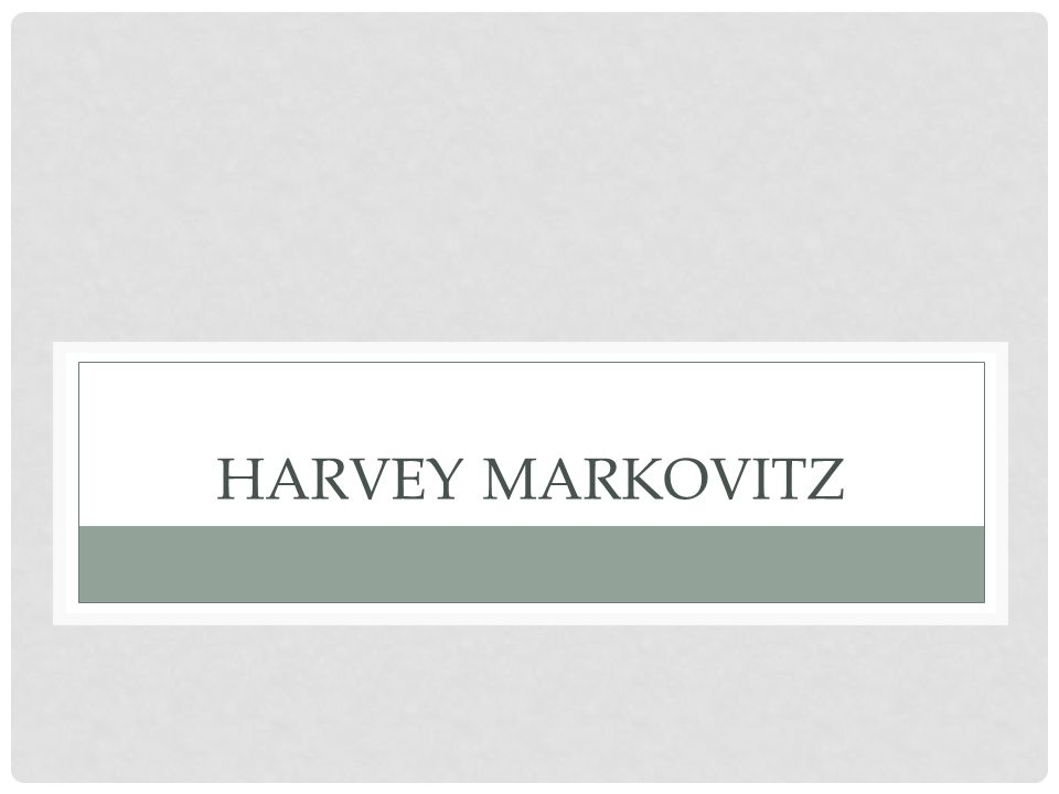 HARVEY MARKOVITZ