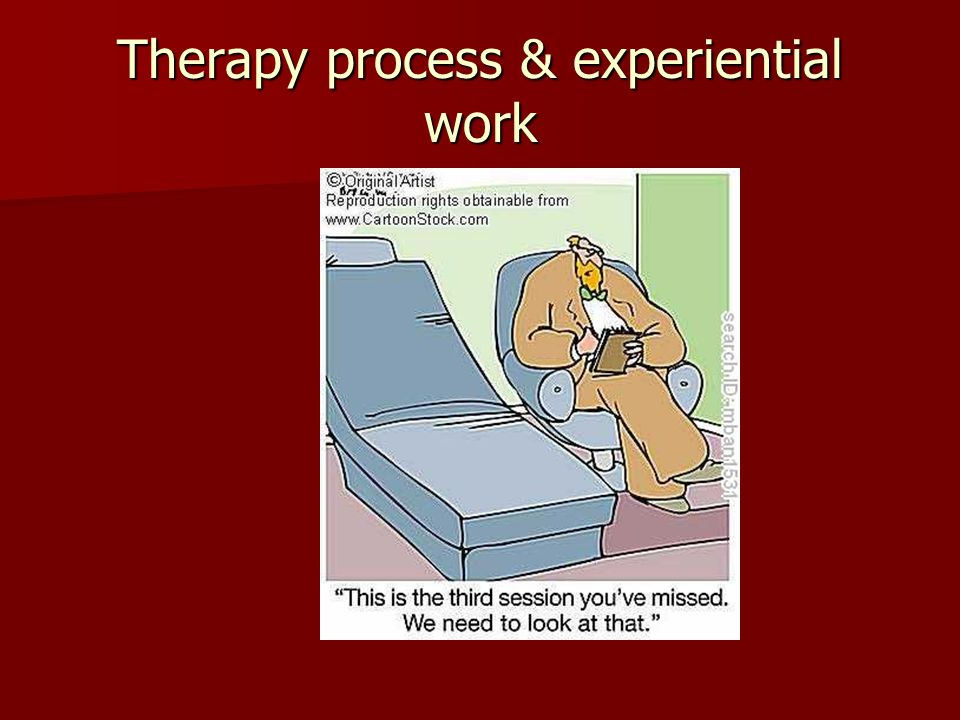 Therapy process & experiential work