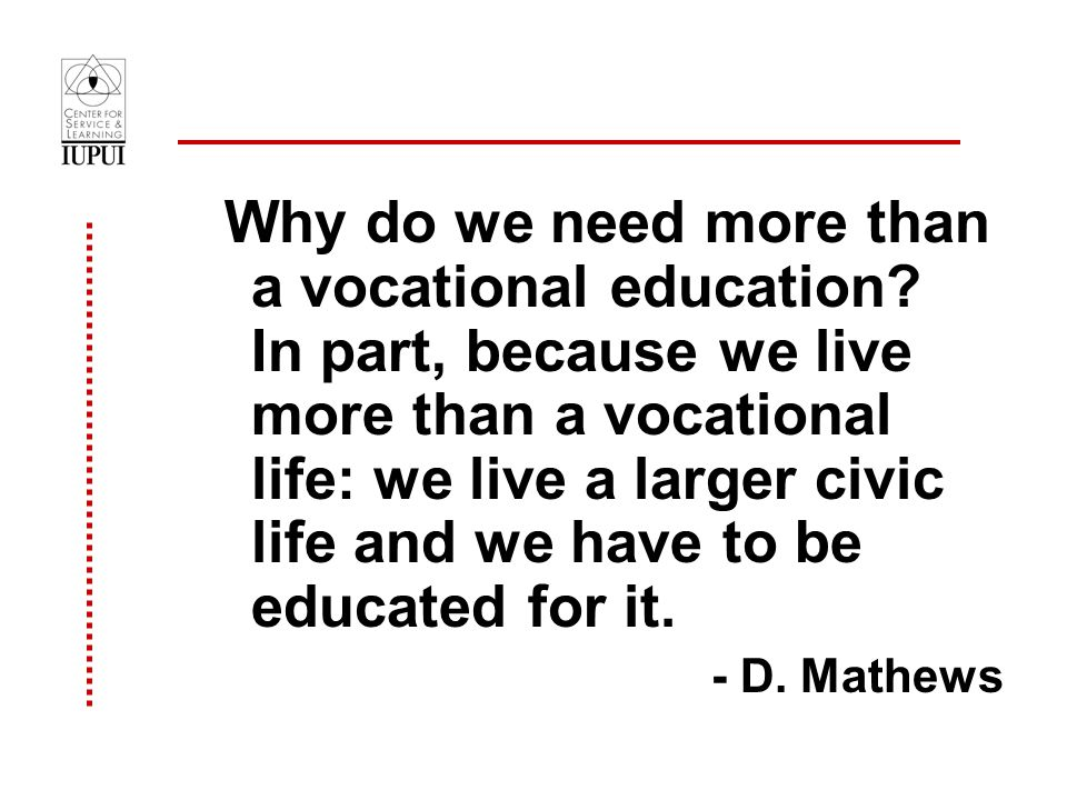 Why do we need more than a vocational education.