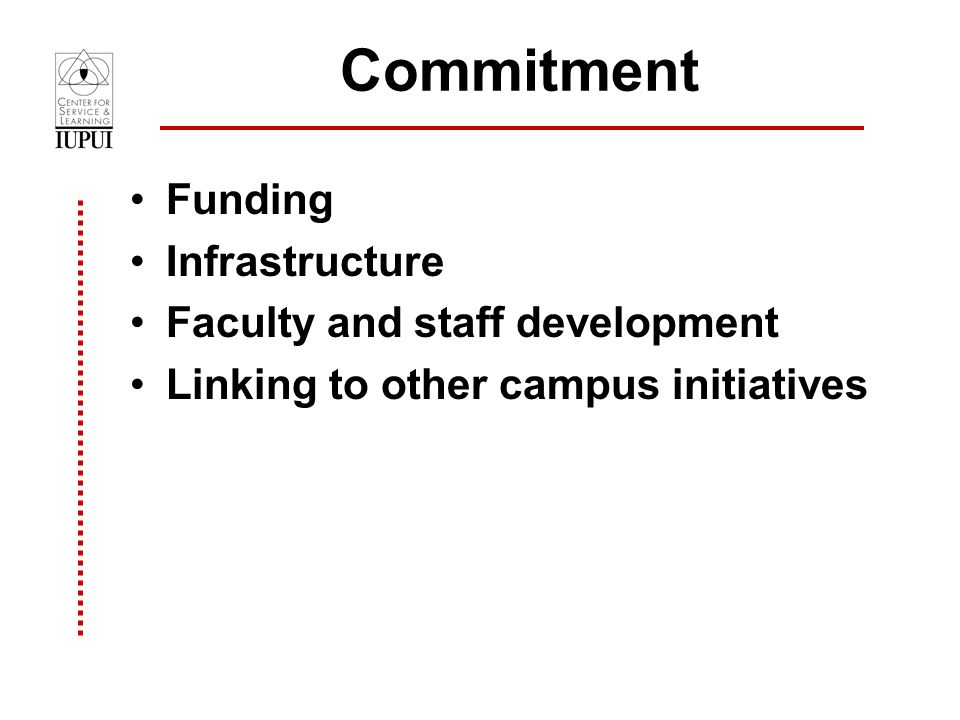 Commitment Funding Infrastructure Faculty and staff development Linking to other campus initiatives