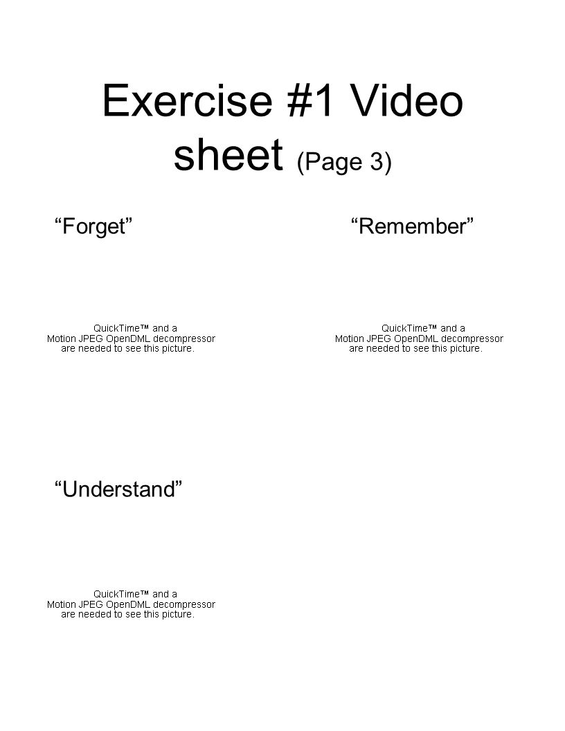 Exercise #1 Video sheet (Page 3) Forget Remember Understand