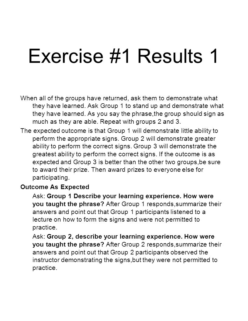 Exercise #1 Results 2 Ask: Group 3, describe your learning experience.