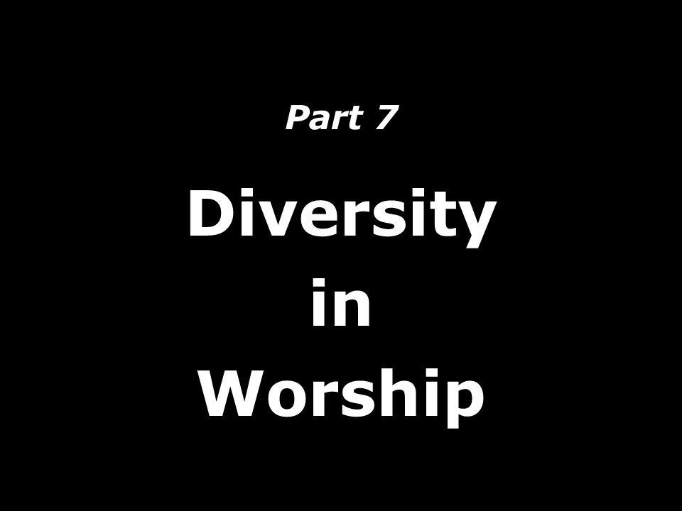 Part 7 Diversity in Worship