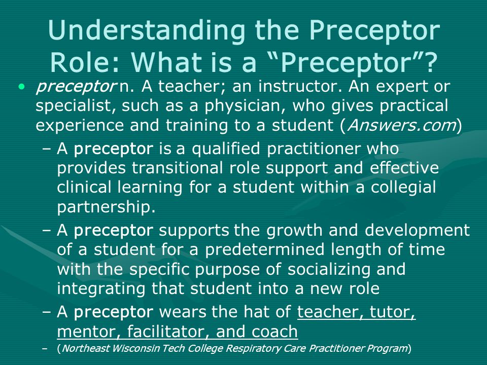 Understanding the Preceptor Role: What is a Preceptor .