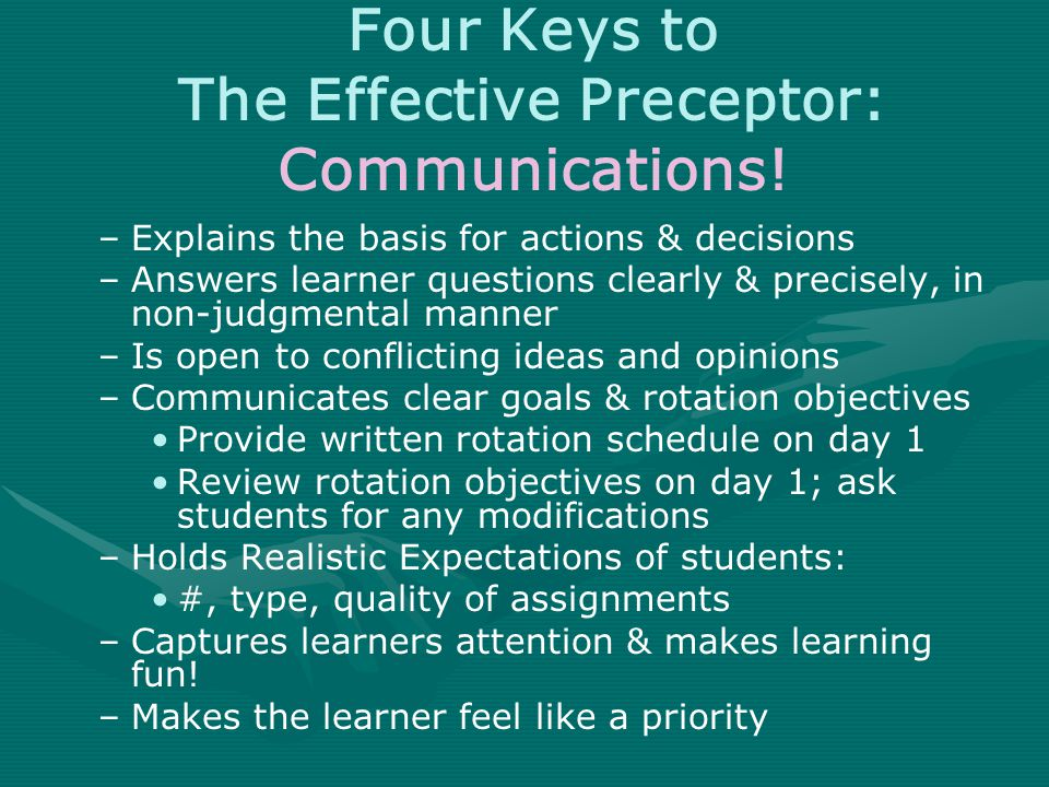 Four Keys to The Effective Preceptor: Communications.