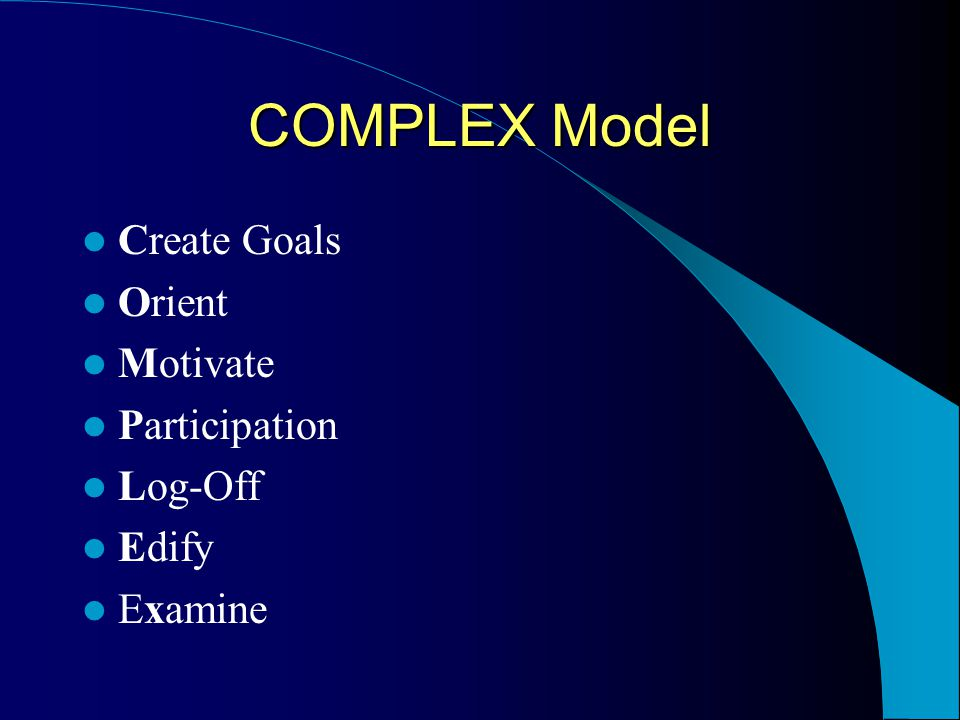 COMPLEX Model Create Goals Orient Motivate Participation Log-Off Edify Examine