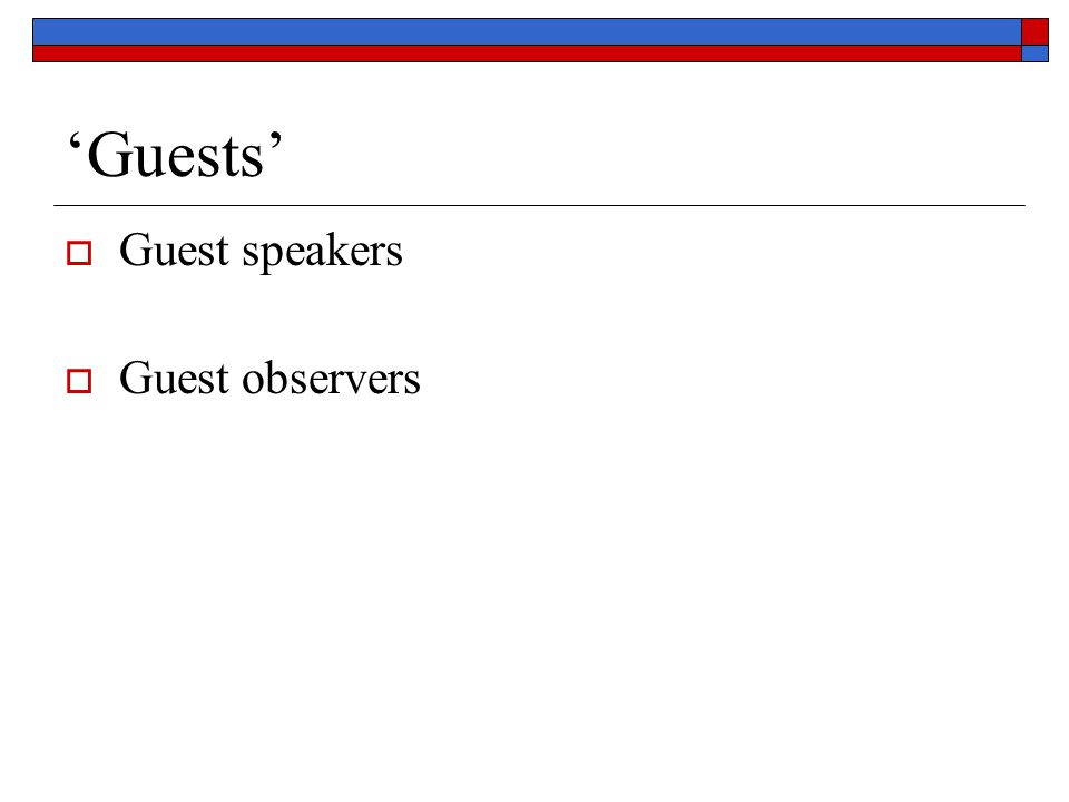 'Guests'  Guest speakers  Guest observers